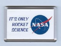 NASA - 'Its only rocket science' fridge magnet